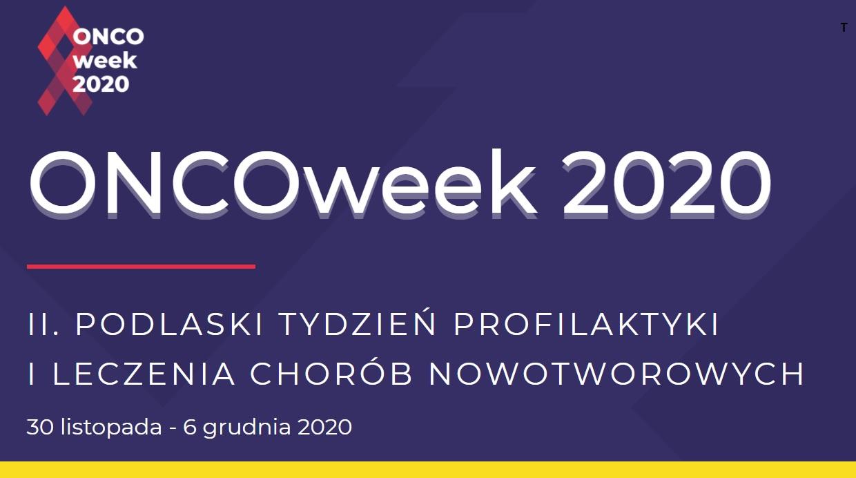 ONCOweek 2020 – II Podlaski Tydzień Profilaktyki i Leczenia Chorób Nowotworowych